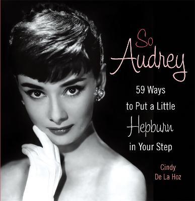 So Audrey by Cindy De la Hoz