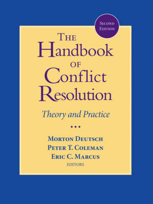 The The Handbook of Conflict Resolution: Theory and Practice by Peter T. Coleman