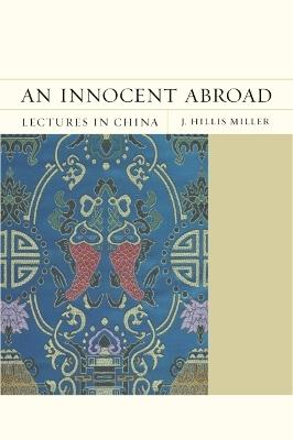 Innocent Abroad by J. Hillis Miller