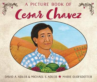 A Picture Book Of Cesar Chavez by DAVID A. ADLER