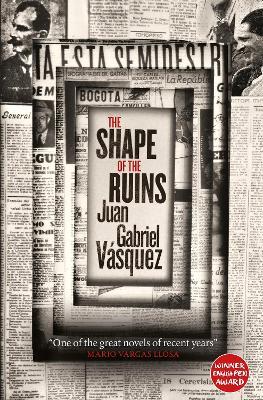 Shape of the Ruins by Juan Gabriel Vasquez