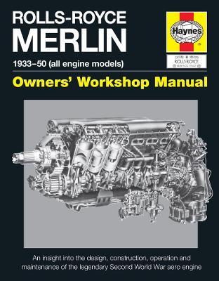 Rolls-Royce Merlin Manual by Haynes