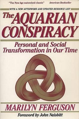 Aquarian Conspiracy by Marilyn Ferguson