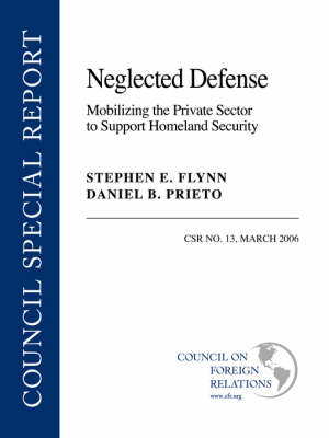 Neglected Defense by Stephen E. Flynn