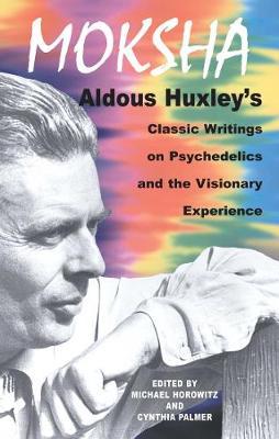 Moksha by Aldous Huxley
