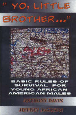 Yo, Little Brother . . . by Anthony Davis