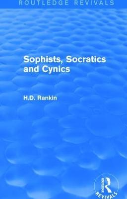 Sophists, Socratics and Cynics by David Rankin