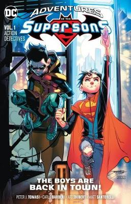 Adventures of the Super Sons Volume 1: Action Detective by Peter J. Tomasi