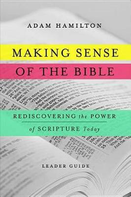 Making Sense of the Bible [leader Guide] by Adam Hamilton