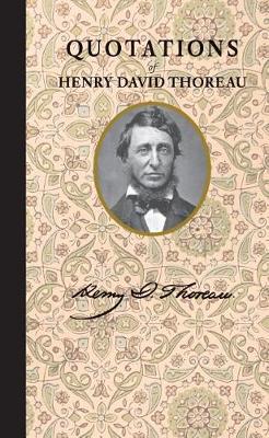 Quotations of Henry David Thoreau by Henry Thoreau
