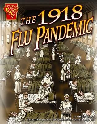 The 1918 Flu Pandemic by Katherine Krohn