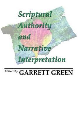 Scriptural Authority and Narrative Interpretation by Garrett Green