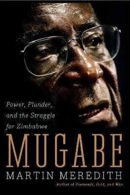 Mugabe by Martin Meredith