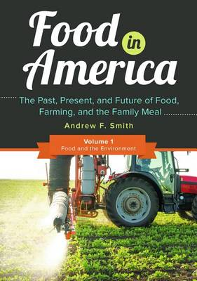 Food in America [3 volumes] by Andrew F. Smith
