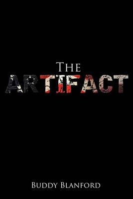 The Artifact by Buddy Blanford