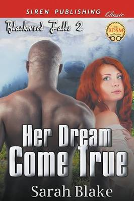Her Dream Come True [Blackwood Falls 2] (Siren Publishing Classic) by Sarah Blake