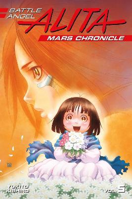 Battle Angel Alita Mars Chronicle 5 by Yukito Kishiro