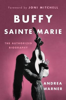 Buffy Sainte-Marie by Andrea Warner