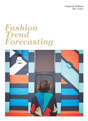 Fashion Trend Forecasting by Gwyneth Holland