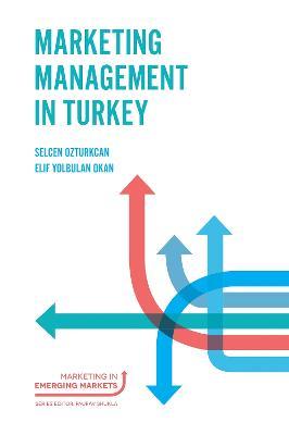 Marketing Management in Turkey by Selcen Ozturkcan