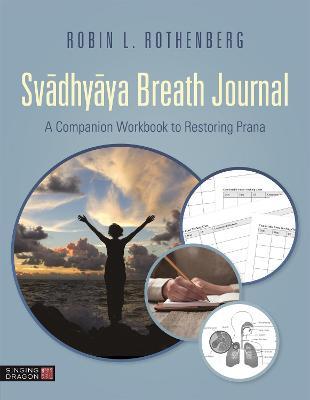 Svadhyaya Breath Journal: A Companion Workbook to Restoring Prana book