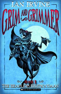 Grim and Grimmer #1: The Headless Highwayman book