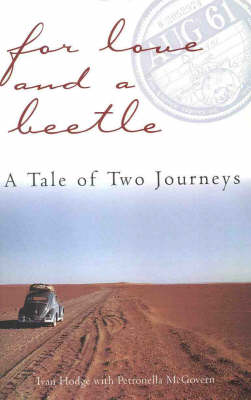 For Love and a Beetle: A Tale of Two Journeys by Petronella McGovern
