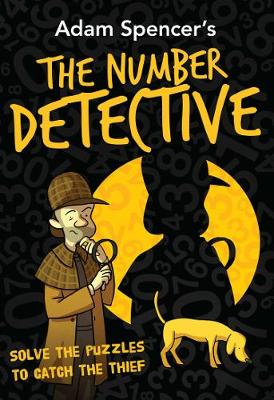Adam Spencer's The Number Detective by Adam Spencer