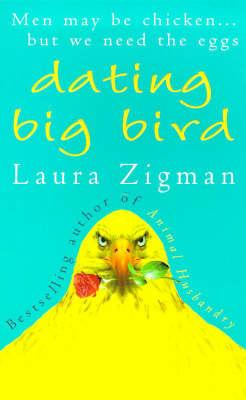 Dating Big Bird by Laura Zigman