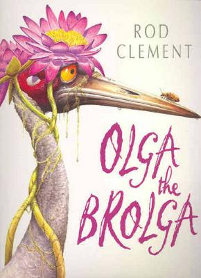 Olga The Brolga by Rod Clement Clement