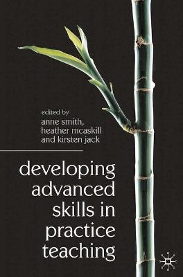 Developing Advanced Skills in Practice Teaching book