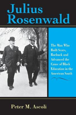 Julius Rosenwald by Peter M. Ascoli