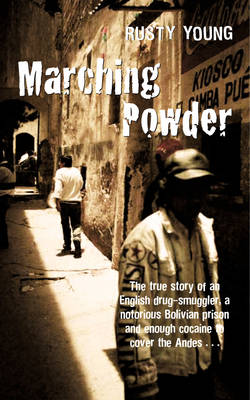 Marching Powder by Rusty Young
