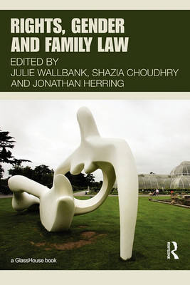 Rights, Gender and Family Law by Julie Wallbank