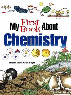 My First Book About Chemistry by Patricia J. Wynne