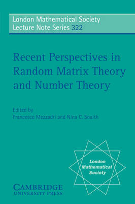Recent Perspectives in Random Matrix Theory and Number Theory by F. Mezzadri