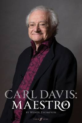 Carl Davis: Maestro by Wendy Thompson