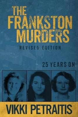 The Frankston Serial Killer by Vikki Petraitis