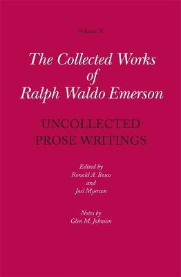The Collected Works of Ralph Waldo Emerson by Ralph Waldo Emerson
