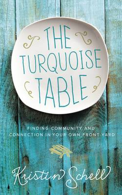 The Turquoise Table by Kristin Schell