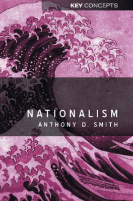 Nationalism: Theory, Ideology, History by Professor Anthony D. Smith