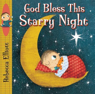 God Bless this Starry Night by Rebecca Elliott