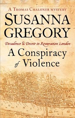 Conspiracy Of Violence by Susanna Gregory