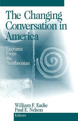 The Changing Conversation in America by William F. Eadie