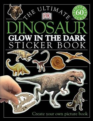 Ultimate Sticker Book: Glow in the Dark: Dinosaur book