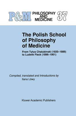 Polish School of Philosophy of Medicine by Ilana Lowy