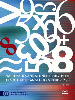 Mathematics and Science Achievement at South African Schools in TIMSS 2003 by