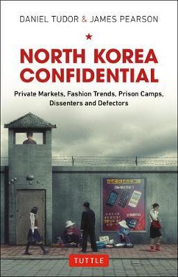 North Korea Confidential by Daniel Tudor