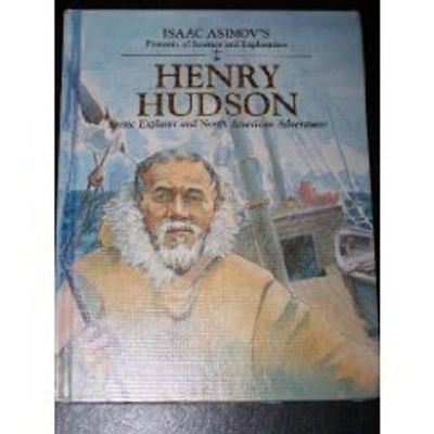 Henry Hudson: Arctic Explorer and North American Adventurer by Isaac Asimov