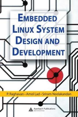 Embedded Linux System Design and Development by P. Raghavan